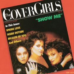 カバー・ガールズ (Cover Girls)「Show Me(ショウ・ミー)」