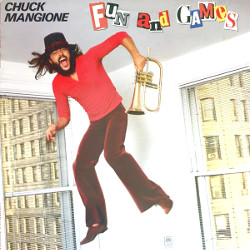 チャック・マンジョーネ(Chuck Mangione) 「Fun And Games」/Give it all you got