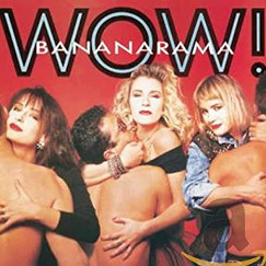 バナナラマ (Bananarama)「Wow!」(I Heard A Rumour)