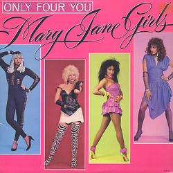 メリー・ジェーン・ガールズ(Mary Jane Girls)「Only Four You」/In My House