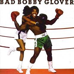 ボビー・グローヴァー(Bobby Glover)「バッド・ボビー・グローヴァー(Bad Bobby Glover)」