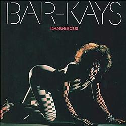 ザ・バーケイズ(The Bar-Kays)「Dangerous」/Freakshow On The Dancefloor